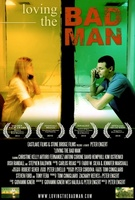 Loving the Bad Man movie poster (2010) picture MOV_963bfeea
