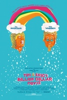 Tim and Eric's Billion Dollar Movie movie poster (2012) picture MOV_96e1b0cd