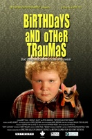 Birthdays and Other Traumas movie poster (2006) picture MOV_99990e31