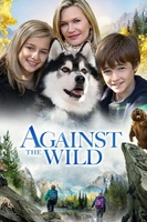 Against the Wild movie poster (2013) picture MOV_99a29ce5