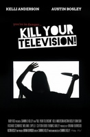 Kill Your Television! movie poster (2012) picture MOV_9abf7ed6