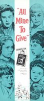 All Mine to Give movie poster (1957) picture MOV_9b49b4f7