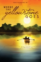 Where the Yellowstone Goes movie poster (2012) picture MOV_9c5fa318