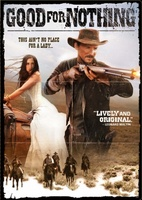 Good for Nothing movie poster (2011) picture MOV_9ced5409
