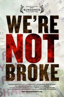 We're Not Broke movie poster (2011) picture MOV_9d770dad