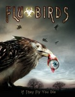 Flu Bird Horror movie poster (2008) picture MOV_9f58a41c