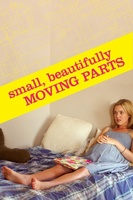 Small, Beautifully Moving Parts movie poster (2011) picture MOV_9f7291a9