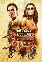 The Baytown Outlaws movie poster (2012) picture MOV_a0c559d4