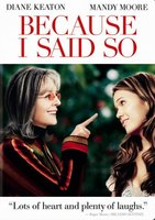 Because I Said So movie poster (2007) picture MOV_a113f5ad
