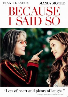 Because I Said So movie poster (2007) poster MOV_a113f5ad