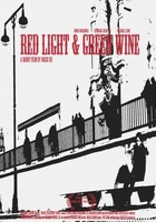 Red Light & Green Wine movie poster (2013) picture MOV_a116d6be