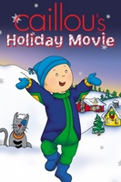 Caillou's Holiday Movie movie poster (2003) picture MOV_a24bdab7