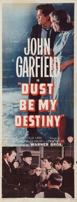 Dust Be My Destiny movie poster (1939) poster MOV_a25ce0c6