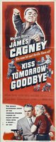 Kiss Tomorrow Goodbye movie poster (1950) picture MOV_a4cca89a