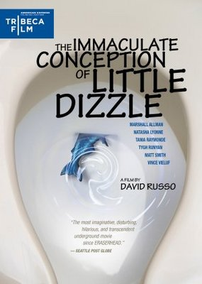 The Immaculate Conception of Little Dizzle movie poster (2009) poster MOV_a5ba8f66