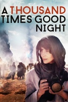 A Thousand Times Good Night movie poster (2013) picture MOV_a6888497