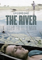 The River Used to Be a Man movie poster (2011) picture MOV_a8f40012
