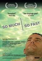 So Much So Fast movie poster (2006) picture MOV_b025fcd0
