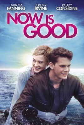 Now Is Good movie poster (2012) poster MOV_b0c6a924