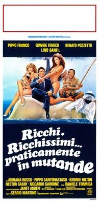 Ricchi, ricchissimi... praticamente in mutande movie poster (1982) poster MOV_b32815b3