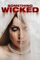 Something Wicked movie poster (2012) picture MOV_b3bcdbcb