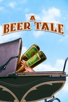 A Beer Tale movie poster (2012) picture MOV_b76a903a
