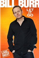 Bill Burr: Let It Go    (TV 2010)       65 min  -  Comedy                  movie poster (1) picture MOV_ba0c80a7