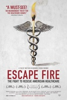 Escape Fire: The Fight to Rescue American Healthcare movie poster (2012) picture MOV_bcd13786
