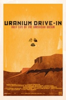 Uranium Drive-In movie poster (2013) picture MOV_bdb1878f