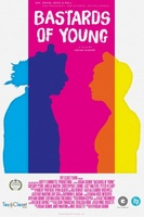 Bastards of Young movie poster (2013) picture MOV_bdd17530