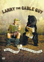 Larry the Cable Guy: Morning Constitutions movie poster (2007) picture MOV_bebbbbb6