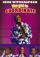 John Witherspoon: You Got to Coordinate movie poster (2008) picture MOV_bf6be02f