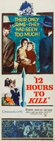Twelve Hours to Kill movie poster (1960) picture MOV_c1b11ba0