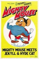 Mighty Mouse Meets Jekyll and Hyde Cat movie poster (1944) picture MOV_c1b5da06
