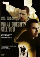 What Doesn't Kill You movie poster (2008) picture MOV_c3fe41ba