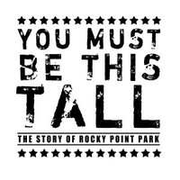 You Must Be This Tall: The Story of Rocky Point Park movie poster (2007) picture MOV_c5c87a10