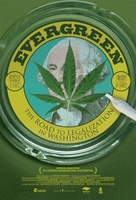 Evergreen: The Road to Legalization in Washington movie poster (2013) picture MOV_c91a7839
