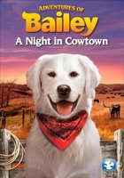 Adventures of Bailey: A Night in Cowtown movie poster (2012) picture MOV_c9990cc6