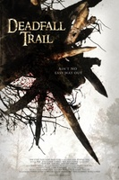 Deadfall Trail movie poster (2009) picture MOV_cb6ddfbb