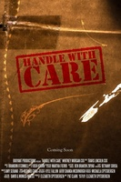 Handle With Care movie poster (2012) picture MOV_cc72aa39