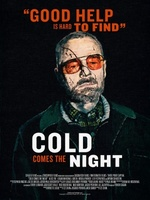 Cold Comes the Night movie poster (2013) picture MOV_d01ad8c7