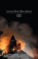 Little Hope Was Arson movie poster (2013) picture MOV_d0383bb0