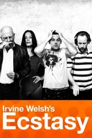 Irvine Welsh's Ecstasy movie poster (2011) picture MOV_d0516cc3