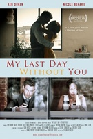 My Last Day Without You movie poster (2011) picture MOV_d334e5a0