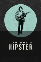 I Am Not a Hipster movie poster (2012) picture MOV_d555925a