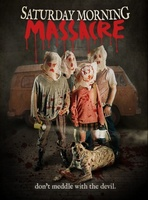 Saturday Morning Massacre movie poster (2012) picture MOV_d5d75ca3