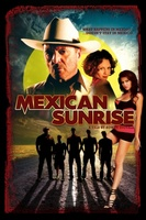 Mexican Sunrise movie poster (2007) picture MOV_dae0ef3a