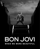 Bon Jovi: When We Were Beautiful movie poster (2009) picture MOV_db5ad801