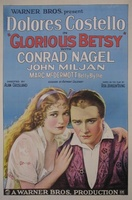 Glorious Betsy movie poster (1928) picture MOV_dc1e5f3f