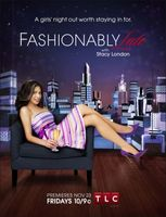 Fashionably Late with Stacy London movie poster (2007) picture MOV_dc295bad